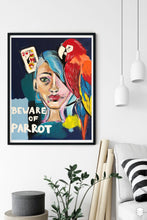 Load image into Gallery viewer, Beware of Parrot