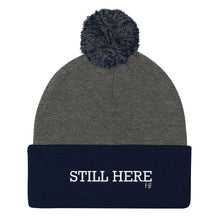 "Load image into Gallery viewer, ""Still Here"" Pom Pom Knit Cap"