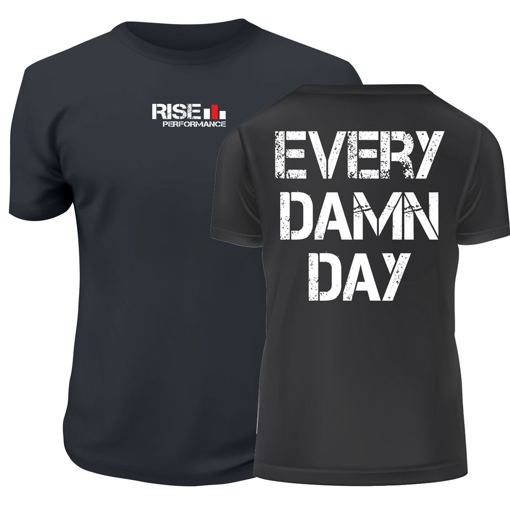 Every Damn Day T-Shirt