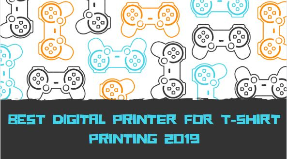 Best Digital printer for T-Shirt/Textile Printing 2019