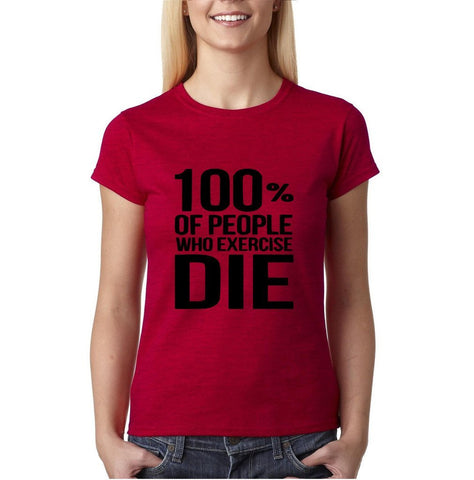 100% of people who exercise Die Black Womens T Shirt-Gildan-Daataadirect.co.uk