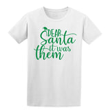 Dear Santa It Was Them Christmas T-Shirt-Gildan-Daataadirect.co.uk