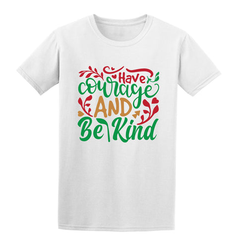 Have courge and be kind Christmas T-Shirt-Gildan-Daataadirect.co.uk