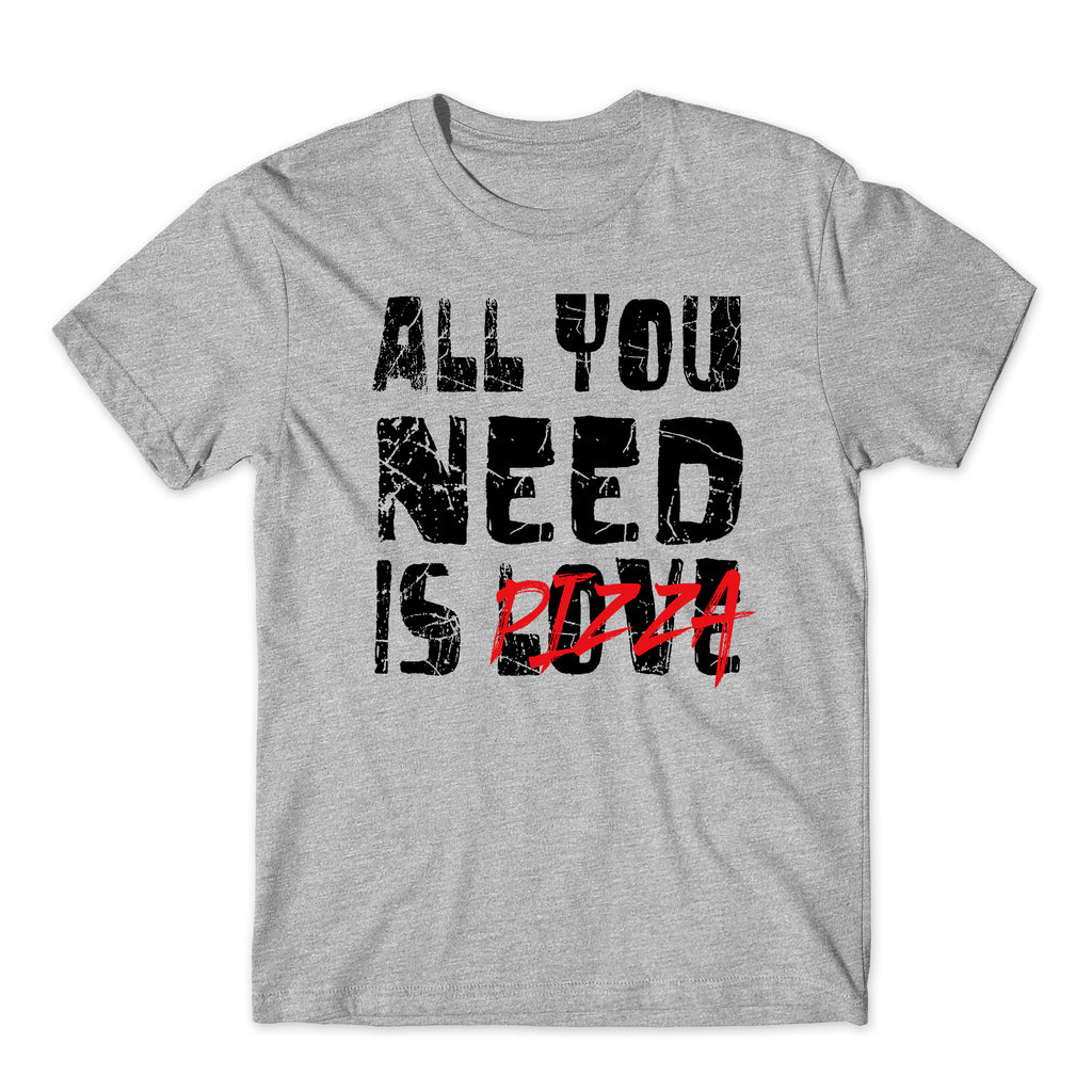 Funny Food Love Quotes Shirt All You Need Is Pizza Women/'s Fitted T-Shirt
