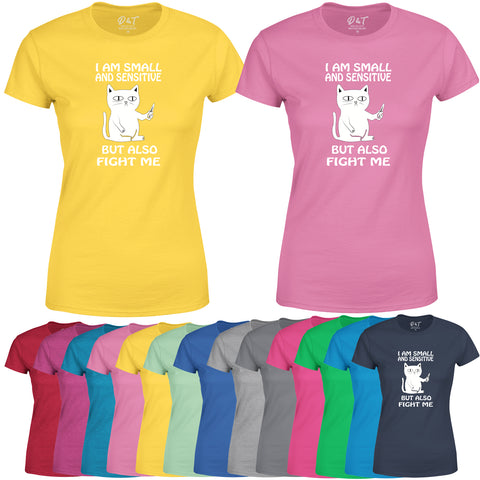 I Am Small & Sensitive Womens T-Shirt But Also Fight Me Cat Funny T-Shirt-Gildan-Daataadirect.co.uk