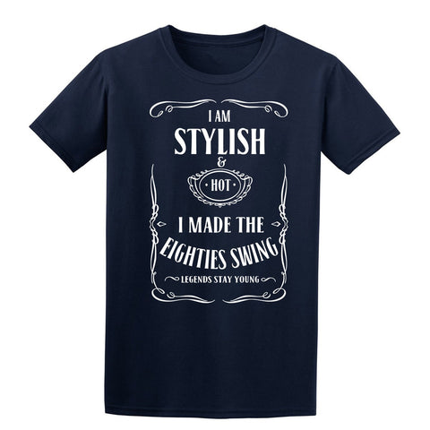 I Made The Eighties Swing Stylish & Hot Legends Stay Young Mens T-Shirt-Gildan-Daataadirect.co.uk
