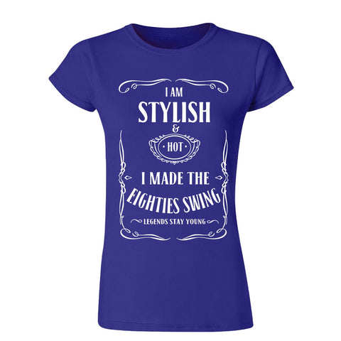I Made The Eighties Swing Stylish & Hot Legends Stay Young Womens T Shirts-Gildan-Daataadirect.co.uk