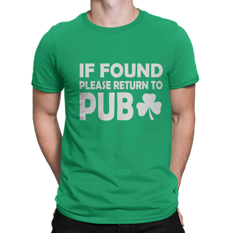 ST Patrick Day IF Found Please Return to Pub St Patrick Men Women Unisex T-Shirt-Gildan-Daataadirect.co.uk