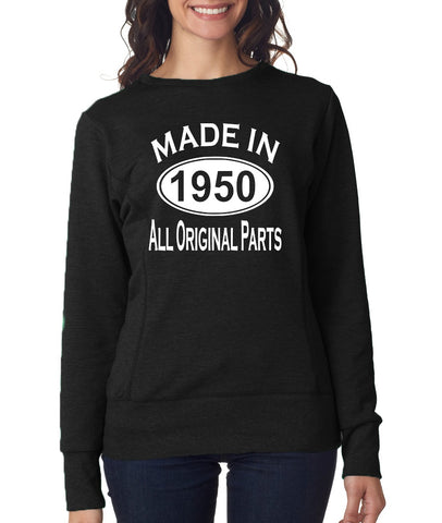 Made In 1950 All Original Parts 69Th Birthday Gift Present Womens Sweatshirt-MADE IN (BIRTH YEAR) ALL ORIGINAL PARTS-Daataadirect.co.uk