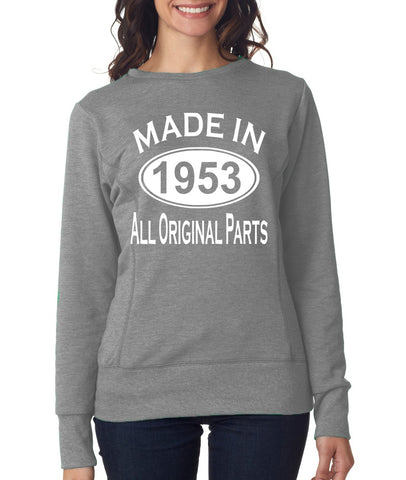 66Th Birthday Made In 1953 All Original Parts Gift Present Womens Sweatshirt-MADE IN (BIRTH YEAR) ALL ORIGINAL PARTS-Daataadirect.co.uk