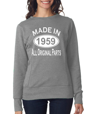 60Th Birthday Made In 1959 All Original Parts Gift Present Womens Sweatshirt-MADE IN (BIRTH YEAR) ALL ORIGINAL PARTS-Daataadirect.co.uk
