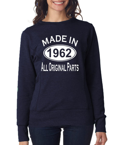 Made In 1962 All Original Parts 57Th Birthday Gift Present Womens Sweatshirt-MADE IN (BIRTH YEAR) ALL ORIGINAL PARTS-Daataadirect.co.uk