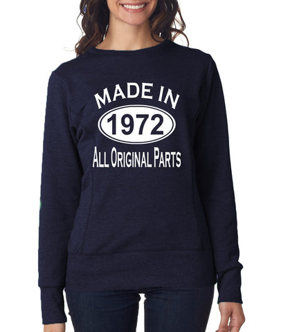 Made In 1972 All Original Parts 47Th Birthday Gift Present Womens Sweatshirt-MADE IN (BIRTH YEAR) ALL ORIGINAL PARTS-Daataadirect.co.uk