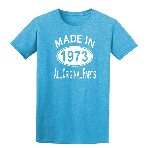 Made in 1973 all original parts 46th Birthday Gift Present Mens T-Shirt-MADE IN (BIRTH YEAR) ALL ORIGINAL PARTS-Daataadirect.co.uk