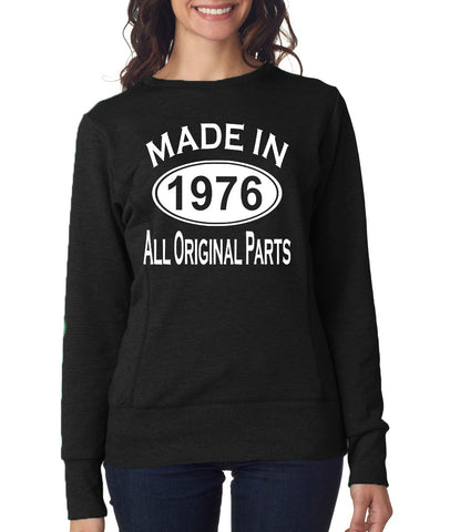 Made In 1976 All Original Parts 43Th Birthday Gift Present Womens Sweatshirt-MADE IN (BIRTH YEAR) ALL ORIGINAL PARTS-Daataadirect.co.uk