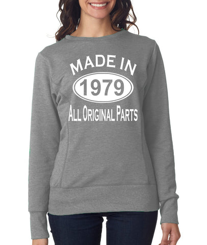 40Th Birthday Made In 1979 All Original Parts Gift Present Womens Sweatshirt-MADE IN (BIRTH YEAR) ALL ORIGINAL PARTS-Daataadirect.co.uk