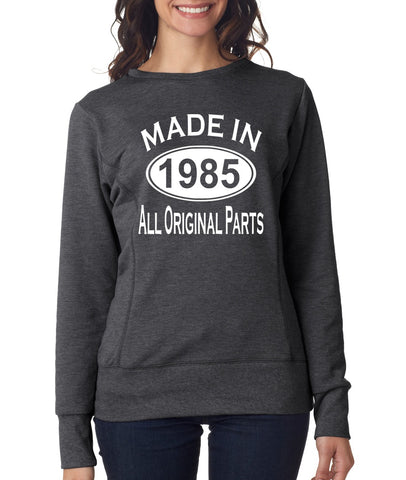 34Th Birthday Made In 1985 All Original Parts Gift Present Womens Sweatshirt-MADE IN (BIRTH YEAR) ALL ORIGINAL PARTS-Daataadirect.co.uk