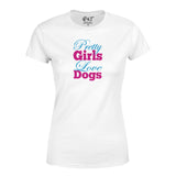 Pretty Girls Love Dogs Womens T-Shirt-Gildan-Daataadirect.co.uk