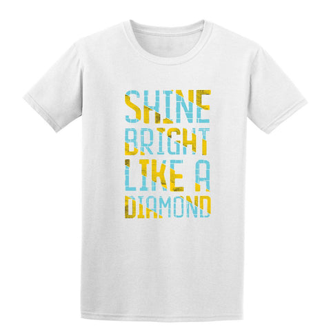 Shine Bright Like A Diamond T Shirt Unisex Mens T-Shirt-Gildan-Daataadirect.co.uk