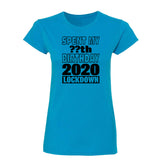 Personalised Spent My Birthday In Lockdown Womens T-Shirt Quarantine Gift Top-Gildan-Daataadirect.co.uk