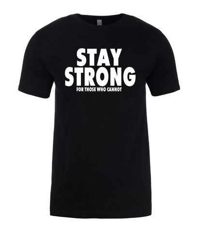 Stay Strong For Those Who Cannot Motivational Gift Funny Mens T-Shirt-Gildan-Daataadirect.co.uk
