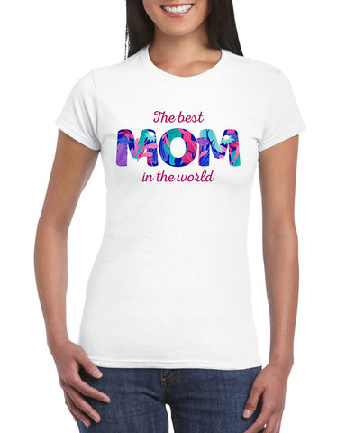The Best Mom In The World Women T-Shirt-Gildan-Daataadirect.co.uk