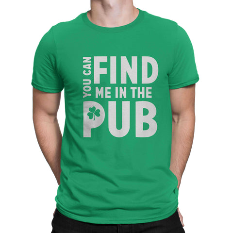 ST Patrick Day You can Find Me in Pub Irish Day Men Women Unisex T-Shirt-Gildan-Daataadirect.co.uk