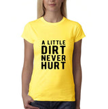 "A little dirt never hurt Black Womens T Shirt-T Shirts-Gildan-Daisy-S UK 10 Euro 34 Bust 32""-Daataadirect"