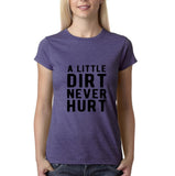 "A little dirt never hurt Black Womens T Shirt-T Shirts-Gildan-Heather Purple-S UK 10 Euro 34 Bust 32""-Daataadirect"