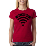 "Aint no wifi Black Womens T Shirt-T Shirts-Gildan-Antique Cherry-S UK 10 Euro 34 Bust 32""-Daataadirect"
