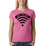 "Aint no wifi Black Womens T Shirt-T Shirts-Gildan-Azalea-S UK 10 Euro 34 Bust 32""-Daataadirect"
