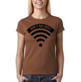 "Aint no wifi Black Womens T Shirt-T Shirts-Gildan-Chestnut-S UK 10 Euro 34 Bust 32""-Daataadirect"