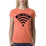 "Aint no wifi Black Womens T Shirt-T Shirts-Gildan-Heather Orange-S UK 10 Euro 34 Bust 32""-Daataadirect"