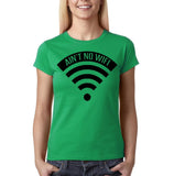 "Aint no wifi Black Womens T Shirt-T Shirts-Gildan-Irish Green-S UK 10 Euro 34 Bust 32""-Daataadirect"