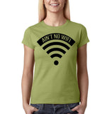 "Aint no wifi Black Womens T Shirt-T Shirts-Gildan-Kiwi-S UK 10 Euro 34 Bust 32""-Daataadirect"