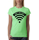 "Aint no wifi Black Womens T Shirt-T Shirts-Gildan-Mint Green-S UK 10 Euro 34 Bust 32""-Daataadirect"