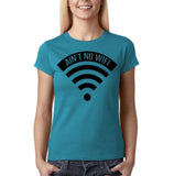 "Aint no wifi Black Womens T Shirt-T Shirts-Gildan-Sapphire-S UK 10 Euro 34 Bust 32""-Daataadirect"