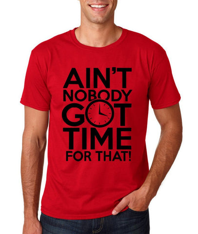 Aint Nobody Got Time for That Men T Shirt Black-Gildan-Daataadirect.co.uk