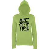 "Aint Nobody Got Time for That Women Hoodies Black-Hoodies-AWD-Lime Green-XS UK 8 Euro 32 Bust 30""-Daataadirect"
