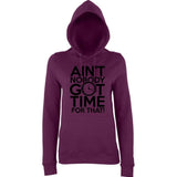 "Aint Nobody Got Time for That Women Hoodies Black-Hoodies-AWD-Plum-XS UK 8 Euro 32 Bust 30""-Daataadirect"