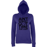 "Aint Nobody Got Time for That Women Hoodies Black-Hoodies-AWD-Purple-XS UK 8 Euro 32 Bust 30""-Daataadirect"