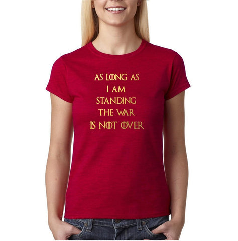 As Long As I'm War Not Over Womens T Shirt Gold-Gildan-Daataadirect.co.uk