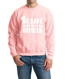 Be Safe Sleep With Officer Men Sweat Shirts White-Gildan-Daataadirect.co.uk