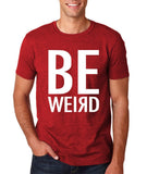 "BE WEIRD  Men T Shirt White-T Shirts-Gildan-Antique Cherry-S To Fit Chest 36-38"" (91-96cm)-Daataadirect"