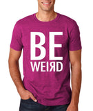 "BE WEIRD  Men T Shirt White-T Shirts-Gildan-Antique Helconia-S To Fit Chest 36-38"" (91-96cm)-Daataadirect"