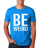 "BE WEIRD  Men T Shirt White-T Shirts-Gildan-Antique Sapphire-S To Fit Chest 36-38"" (91-96cm)-Daataadirect"