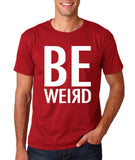 "BE WEIRD  Men T Shirt White-T Shirts-Gildan-Cardinal-S To Fit Chest 36-38"" (91-96cm)-Daataadirect"
