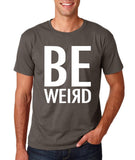 "BE WEIRD  Men T Shirt White-T Shirts-Gildan-Charcoal-S To Fit Chest 36-38"" (91-96cm)-Daataadirect"