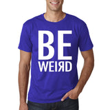 "BE WEIRD  Men T Shirt White-T Shirts-Gildan-Cobalt-S To Fit Chest 36-38"" (91-96cm)-Daataadirect"