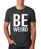 "BE WEIRD  Men T Shirt White-T Shirts-Gildan-Dk Heather-S To Fit Chest 36-38"" (91-96cm)-Daataadirect"